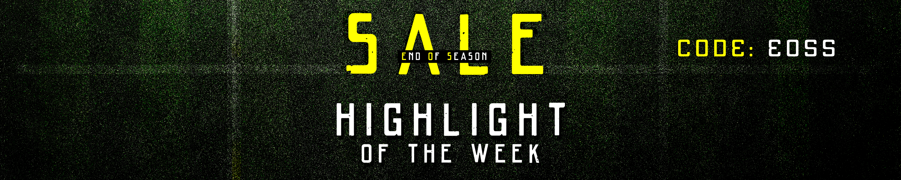 Highlight End of Season Sal e
